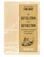 Of Revelation and Revolution. Vol 1. Christianity, Colonialism and Consciousness in South Africa, by John Comaroff and Jean Comaroff