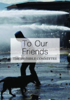 To Our Friends – Invisible Committee