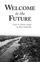 Welcome to the Future-essays on Climate Change by Peter Gelderloos