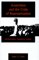 Anarchism And the Crisis of Representation, by Jesse S. Cohn