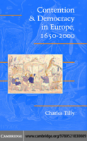 Contention and Democracy in Europe (1650-2000), by Charles Tilly
