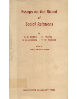 Essays on the ritual of social relations, edited by Max Gluckman