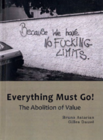 Everything Must Go! The Abolition of Value- Bruno Astarian Gilles Dauve