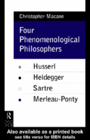 Four Phenomenological philosophers. Husserl. Heidegger.Sartre. Merleau- Ponty