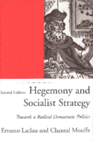 Hegemony and Socialist strategy – Towards a Radical Democratic Politics, by Ernesto Laclau, Chantal Mouffe