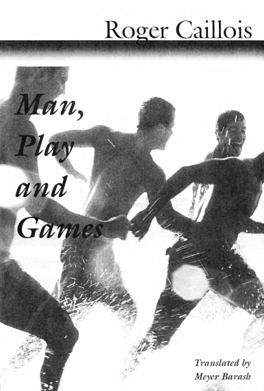 Man Play and Games, by Roger Caillois