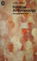 Political Anthropology, by Balandier, Georges