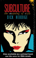 Subculture-The Meaning of Style, by Dick Hebdige