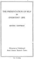 The Presentation of Self in Everyday Life, by Erving Goffman