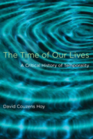 The Time of Our Lives.A Critical History of Temporality, by Hoy, D.C.