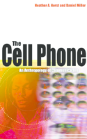 The Cell Phone-An Anthropology of Communication-by Heather Horst and Daniel Miller