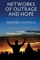 Networks of Outrage and Hope- Social Movements in the Internet Age- Manuel Castells