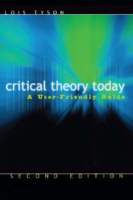 Critical Theory Today – A User-Friendly Guide- Lois Tyson
