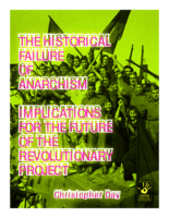 The Historical Failure of Anarchism- Implications for the Future of the Revolutionary Project- Christopher Day