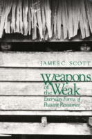 Weapons of the Weak_ Everyday Forms of Peasant Resistance- James C. Scott