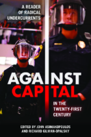 Against Capital in the 21st Century – John Asimakopoulos, Richard Gilman-Opalsky