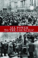All power to the councils- a documentary history of the German Revolution of 1918-1919 – Kuhn, Gabriel