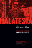 Life and Ideas- The Anarchist Writings of Errico Malatesta- edited by Vernon Richards & Carl Levy
