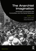 The Anarchist Imagination – Anarchism Encounters the Humanities and the Social Sciences – Carl Levy, Saul Newman