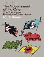 The Government Of No One – The Theory And Practice Of Anarchism- Ruth Kinna