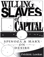 Willing Slaves Of Capital_ Spinoza And Marx On Desire- Frederic Lordon
